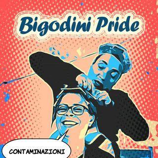 Bigodini Pride #11 - Contaminazioni