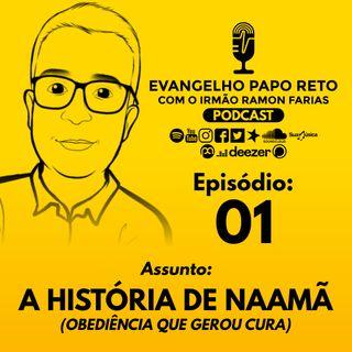 01 - A história de Naamã - Obediência que gerou cura