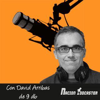 Nación Podcaster 112 con @Davidarribas de @9decibelios