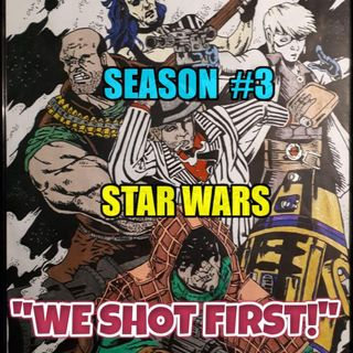 "Star Wars Saga Ed. DOD ""We Shot First!"" Season 3 Ep. 30 ""M-Squadron"""