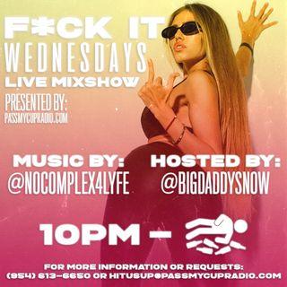 FxCk It Wednesday's Summer Vibe Bih @BigDaddysnow