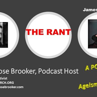 The Rant with Barbara Rose Brooker and her guest James Bostwick 7_8_20