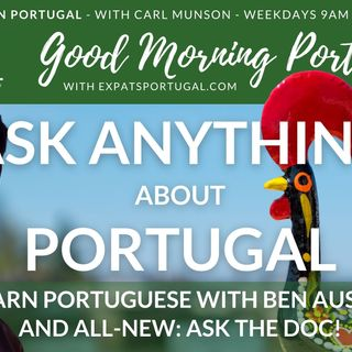 Ask ANYTHING about Portugal | Speak the language | Ask the 'Doc'