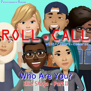 WHO ARE YOU? - with Ellie Shoja - Part II