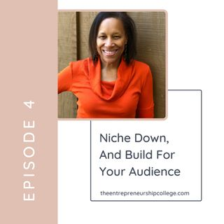 Episode 4: Niche down and build for your audience