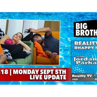 RHAPpy Hour | Big Brother 18 Live Feeds Update | Monday, September 5th