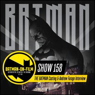158 | THE BATMAN Casting & Andrew Farago Interview