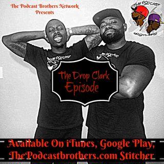 Episode 40 W/ Drop Clark