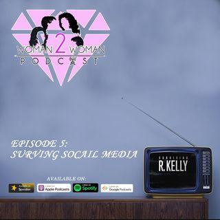 Woman 2 Woman Podcast - Episode 5: Surviving Social Media