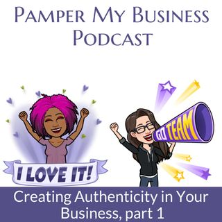 Creating Authenticity in Your Business Part 1