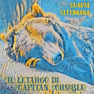 Il Letargo di Capitan Orsoblu quarta settimana