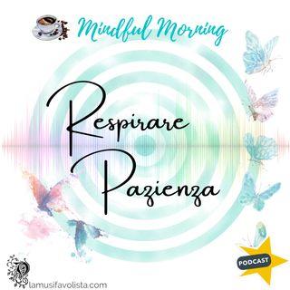 ⭐ Mindful Morning ⭐ Respirare Pazienza