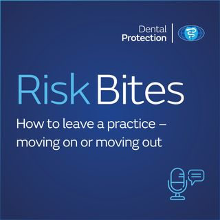 RiskBites: How to leave a practice – moving on or moving out