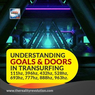 Understanding Goals and Doors in Transurfing 111hz 396hz 432hz 528hz 693hz 777hz 888hz