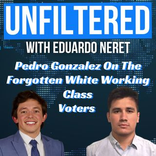 8. Pedro Gonzalez on the forgotten white working class voters and Trump 2024