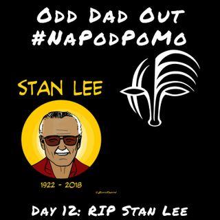 Day 12 #NAPODPOMO 2018 RIP Stan Lee