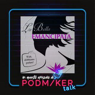 Podmaker Talk presenta: La bella emancipata.