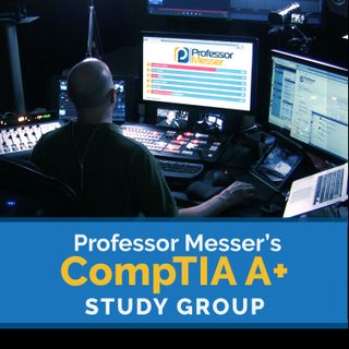 Professor Messer's CompTIA A+ Study Group After Show - March 2017