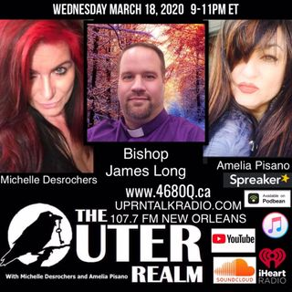 The Outer Realm with  Michelle Desrochers and Amelia Pisano and there guest Bishop James Long
