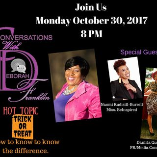 Trick or Treat-How to know the difference-Special Guest naomi Rudisill-Burrell & Damita Queen
