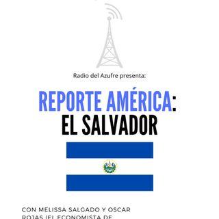 """Reporte América- """"El Salvador"""" con  Melissa Salgado - ¿Qué sucede con Bukele?"""