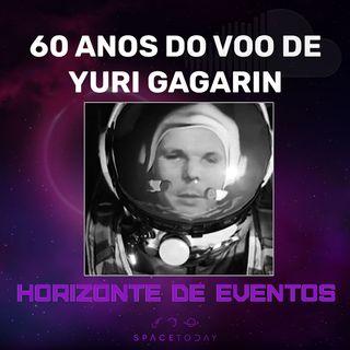 Horizonte de Eventos - Episódio 27 - 60 Anos do Voo de Yuri Gagarin