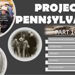 PROJECT PENNSYLVANIA PART 14 AMISH SECRETS Must be exposed, broken and renounced