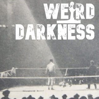 """ANGELIC LIGHT SHONE ON BOXER WHO DIED IN THE RING"" and More True Paranormal Stories! #WeirdDarkness"
