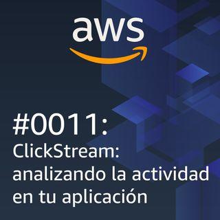 #0011: ClickStream -Analizando la actividad en tu aplicación
