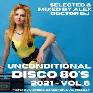 #132 - Unconditional Disco Ottanta - 2021 vol.6