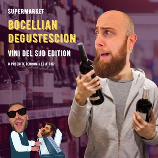 #39 - Bocellian Degustescion Supermarket - Vini del sud - TERRONIC EDITION