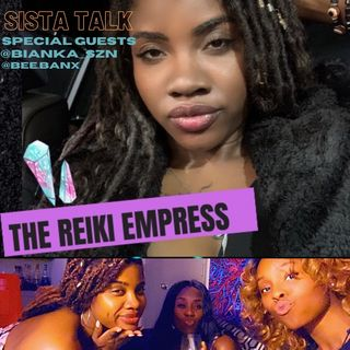 Sista Talk - Unlearning Bad Habits In Relationships w/ Special Guests @bee.banx & @bianka_szn