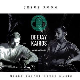 Mixed by Deejay Kairos (Jesus Room Colombia)