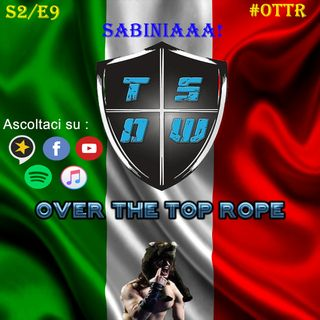 Over The Top Rope S2E9 - SABINIAAA!