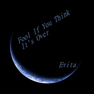 Fool (If You Think It's Over) Evita