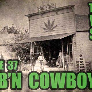 37: Herb'n Cowboy