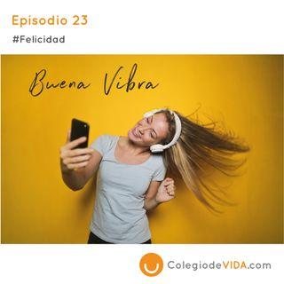 Buena Vibra - Episodio 23 #Felicidad - Colegio de Vida