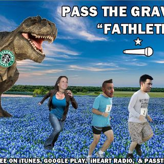 Pass The Gravy #223: Fathletes
