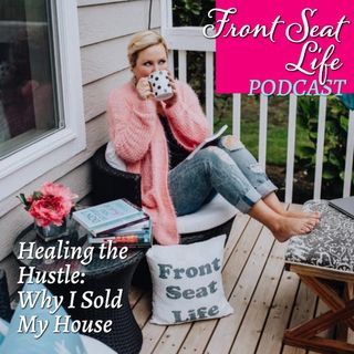 83: HTH – Why I Sold My House