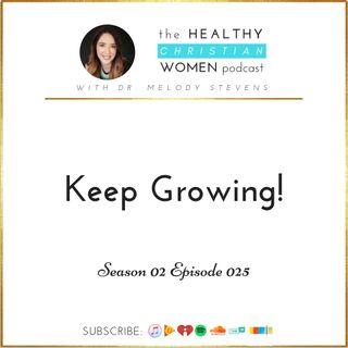 S02 E025: Keep Growing!