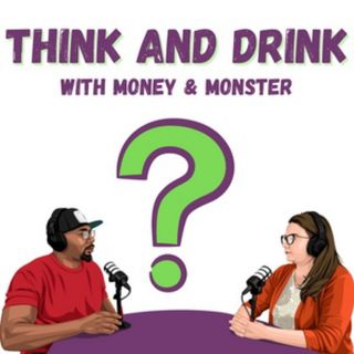 Think and Drink Episode 2