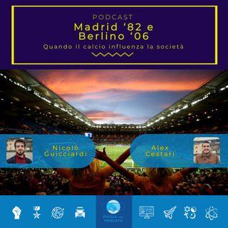 Madrid '82 e Berlino '06: quando il calcio influenza la società