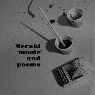 Meraki music and poems