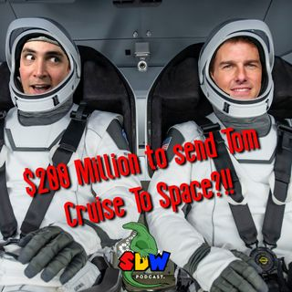 $200 Million To Send Tom Cruise To Space?