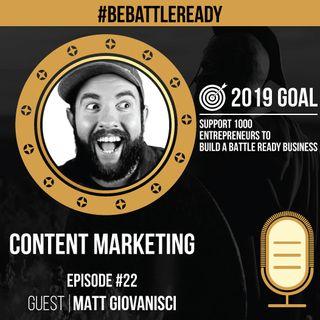 Be Battle Ready Podcast: Episode #22 - Matt Giovanisci (Marketing, Content Creation, & Affiliate Marketing)