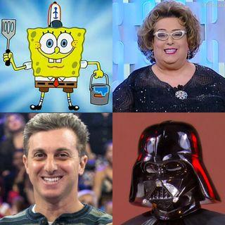 #5: Bob Esponja, Mamma Bruschetta, Luciano Huck, Darth Vader