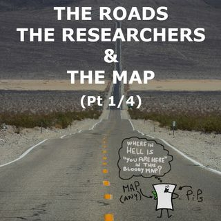 The roads the researchers & the map (Pt 1/4)