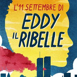 """Eraldo Affinati """"L'11 settembre di Eddy il ribelle"""""""