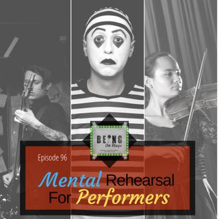 Episode 96: Mental Rehearsal For Performers