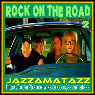Jazzamatazz - Rock On The Road 2 (1hr)